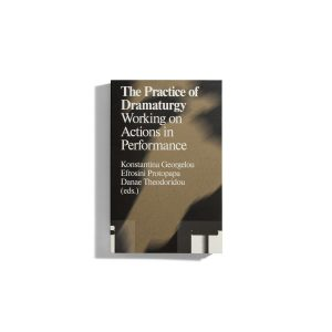 The Practice of Dramaturgy