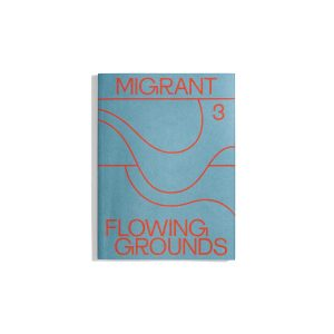 Migrant Journal #3 - Flowing Grounds