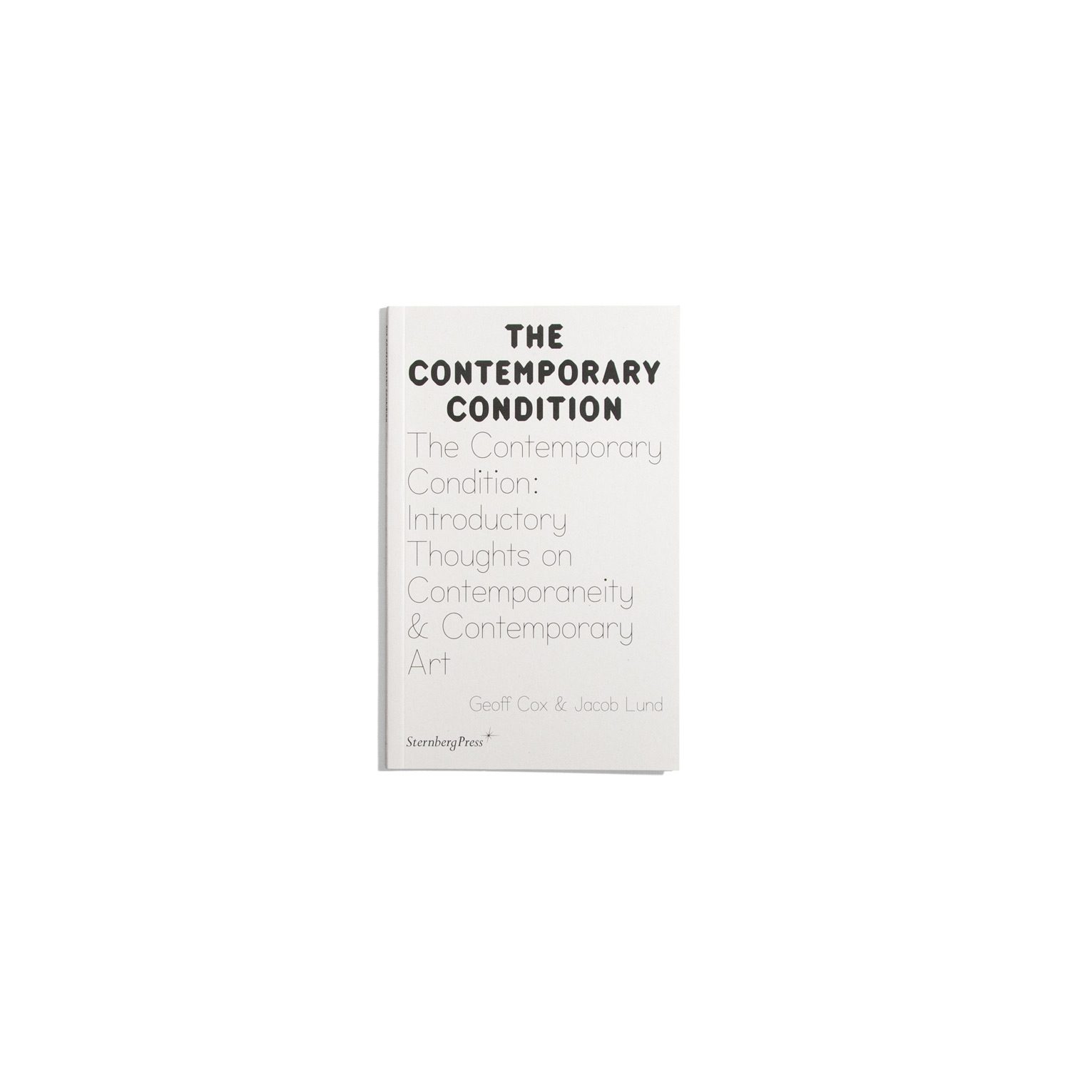 The Contemporary Condition - Introductory Thoughts