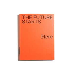 The Future Starts Here