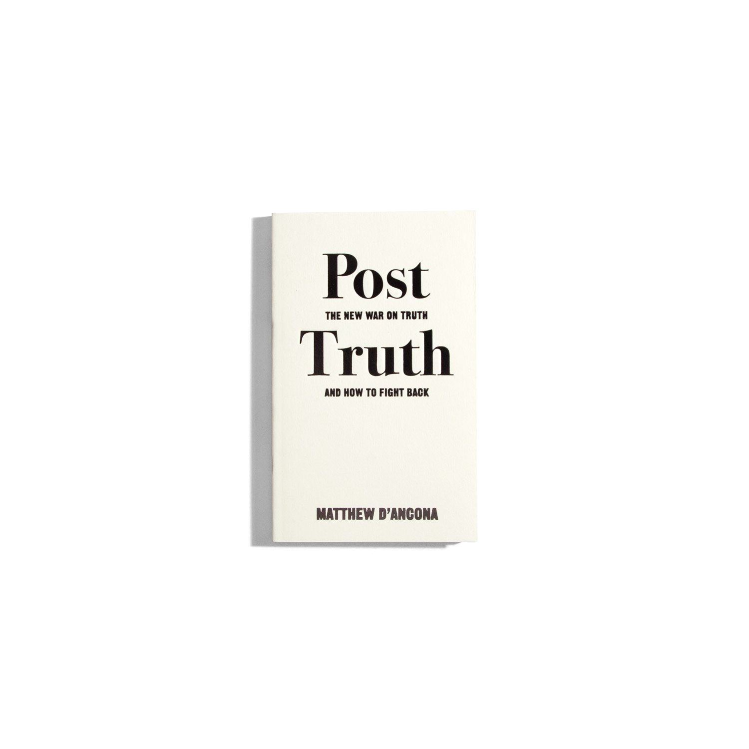 Post Truth: The new war on truth and how to fight back - Matthew D'Ancona