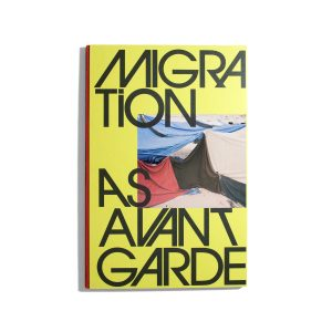 Migration as Avantgarde
