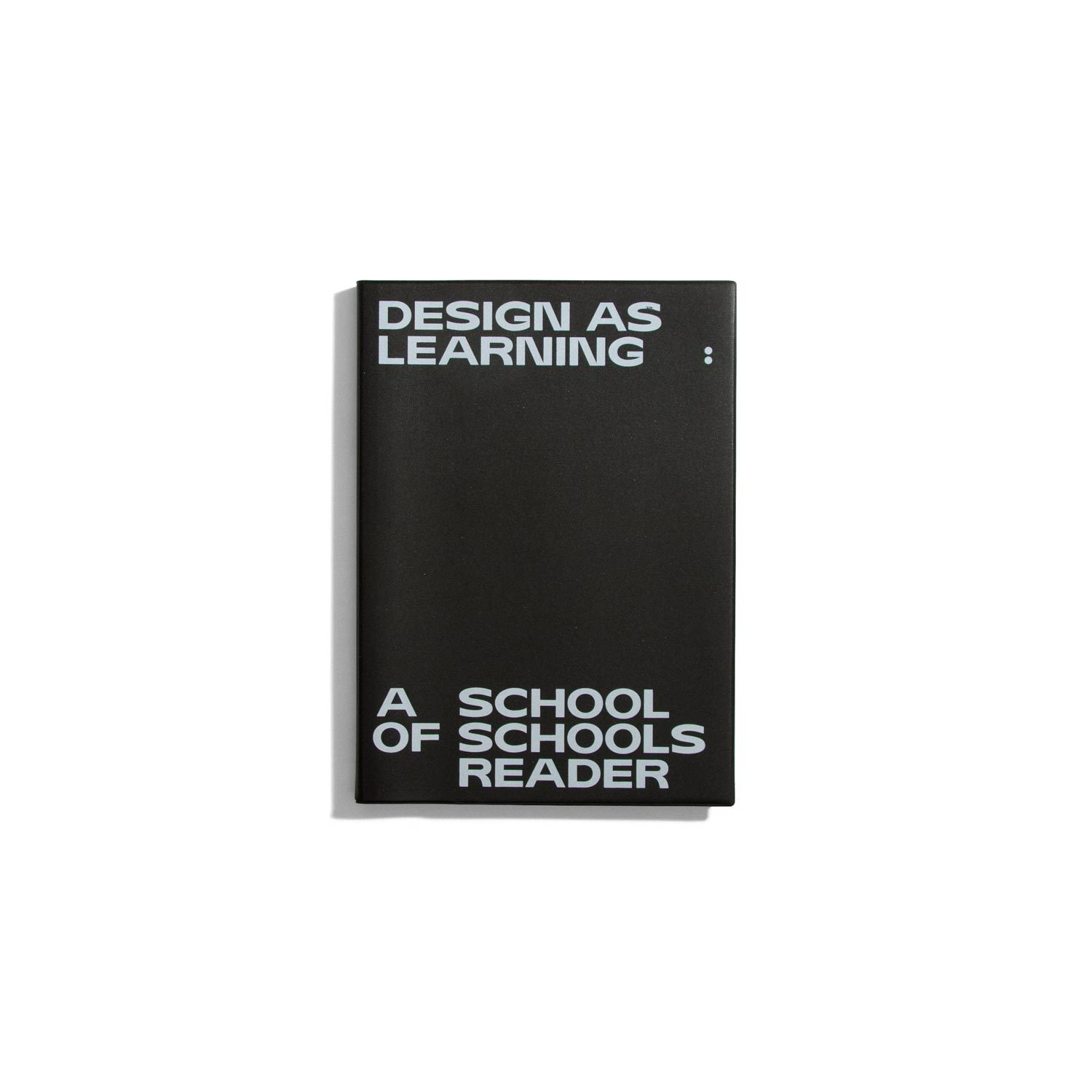 Design as Learning - A School of Schools Reader