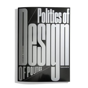 Politics of Design  - Friedrich von Borries