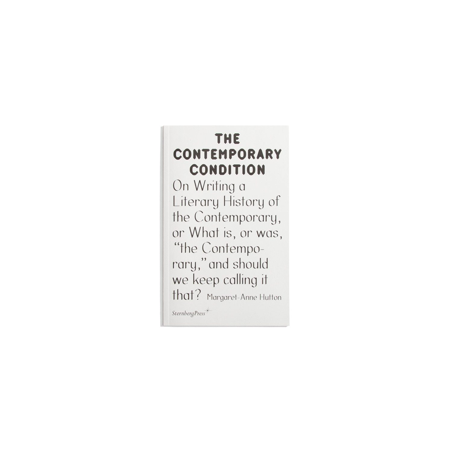 The Contemporary Condition #8 - On Writing a Literary History of the Contemporary…