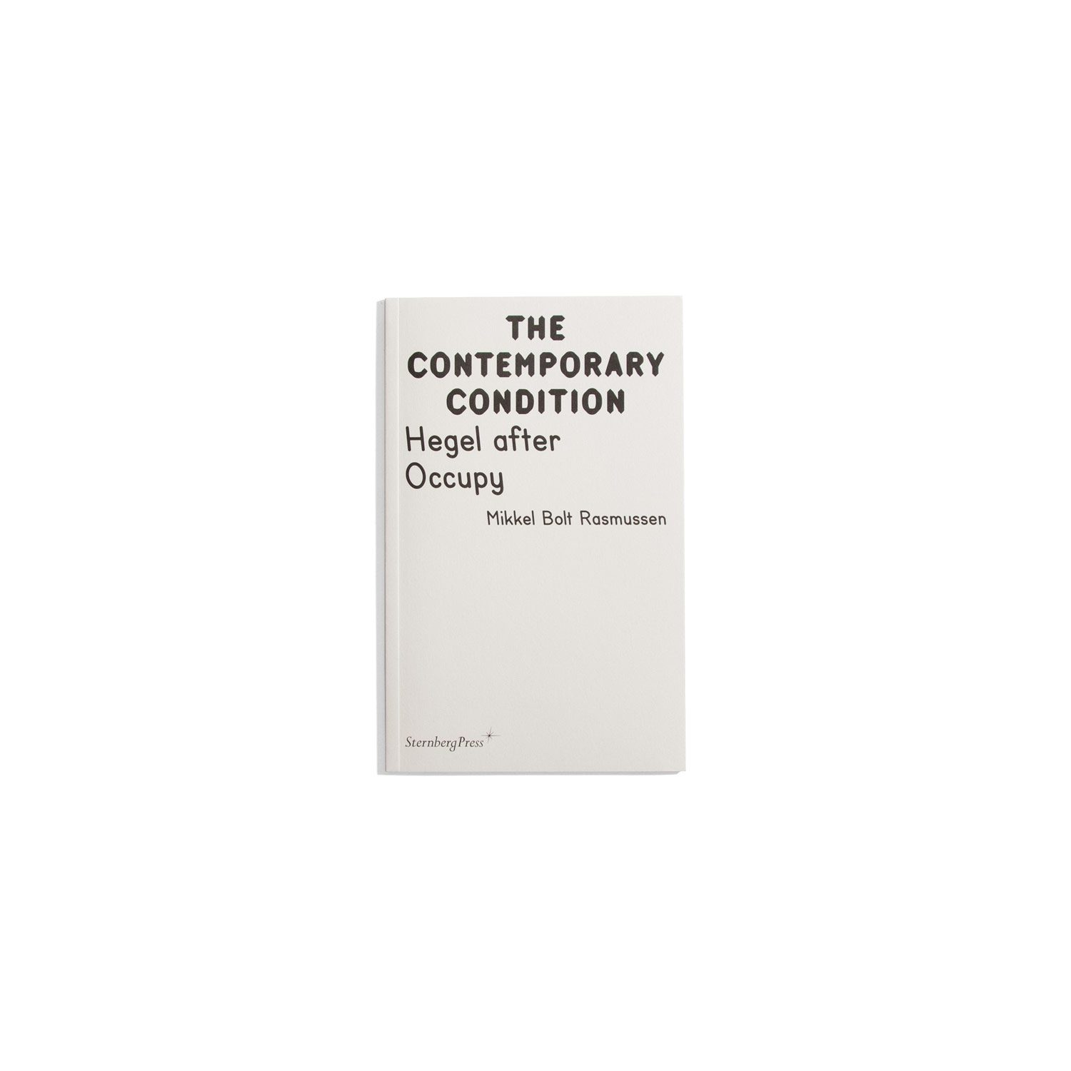 The Contemporary Condition #9 - Hegel after Occupy