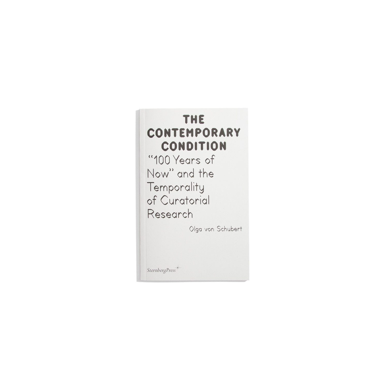 """The Contemporary Condition #11 - 100 Years of Now"""" and the Temporality of Curatorial Research"""