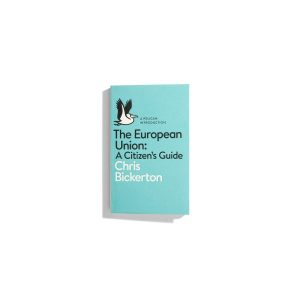 The European Union: A Citizen's Guide - Chris Bickerton