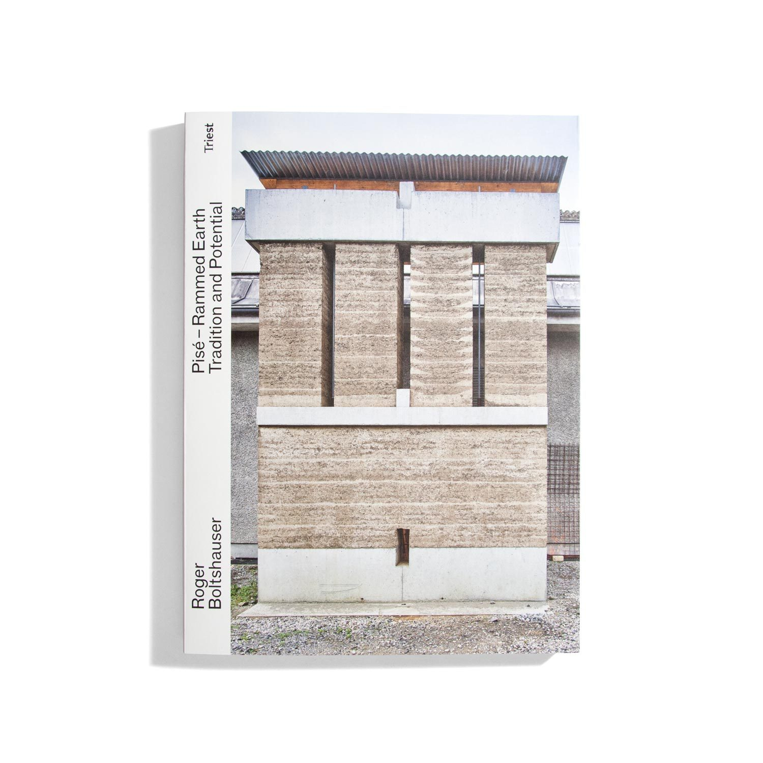Pisé - Rammed Earth Tradition and Potential - Roger Boltshauser (EN)