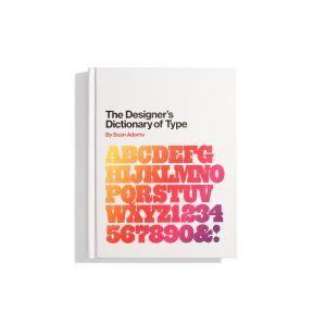 The Designer's Dictionary of Type - Sean Adams
