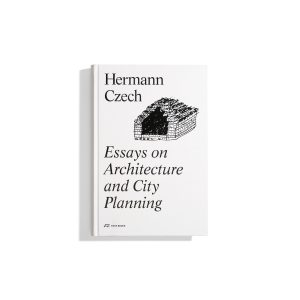 Essays on Architecture and City Planning - Hermann Czech