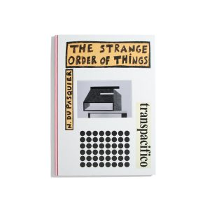 The Strange Order of Things - N. Du Pasquier