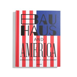 Bauhaus and America Experiments in Light and Movement