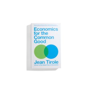 Economics for the Common Goods - Jean Tirole