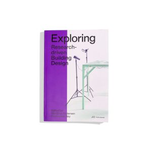 Exploring - Research driven Building Design - Marilyne Andersen