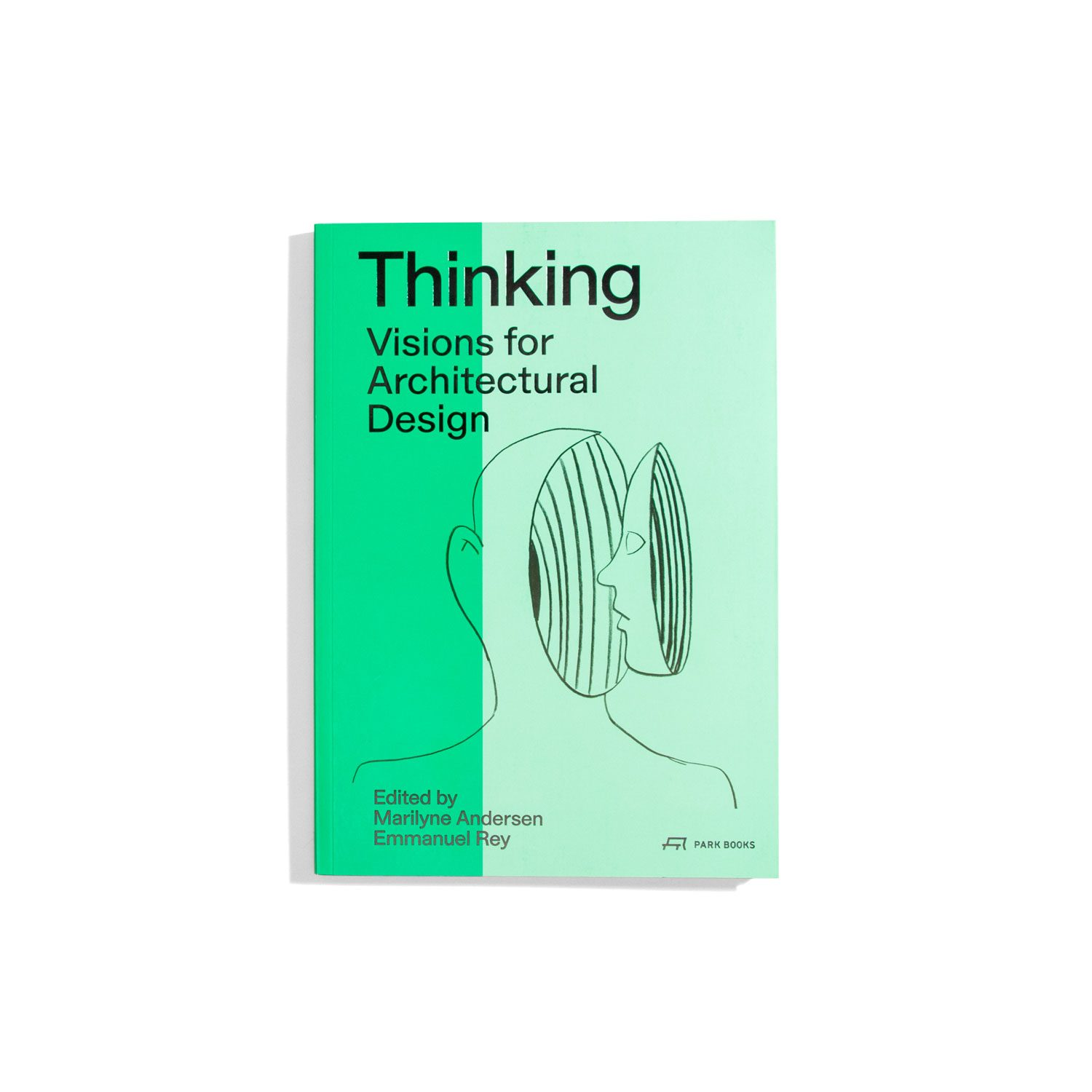 Thinking - Visions for Architectural Design - Marilyne Andersen
