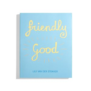 Friendly Good - Lily van der Stokker