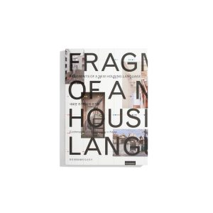 Fragments of a New Housing Language