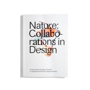 Nature: Collaborations in Design - Cooper Hewitt Design Triennial