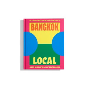 Bangkok Local - Cult Recipes From the Street that Make the City