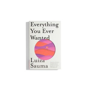 Everything you ever wanted - Luiza Sauma