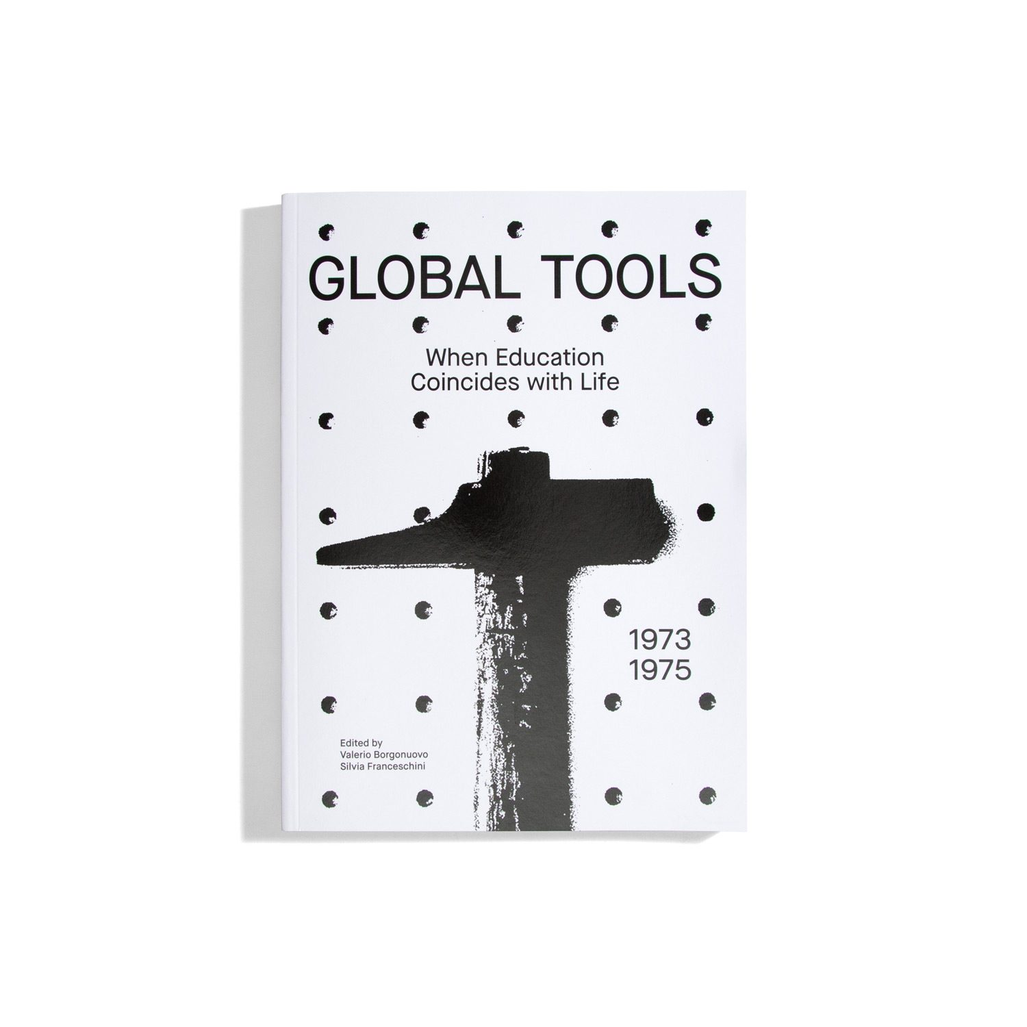 Global Tools 1973-1975 - When Education Coincides with Life