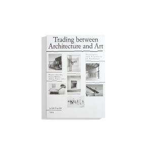 Trading between Architecture and Art (Valiz vis-à-vis)