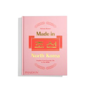 Made in North Korea - Nicholas Bonner