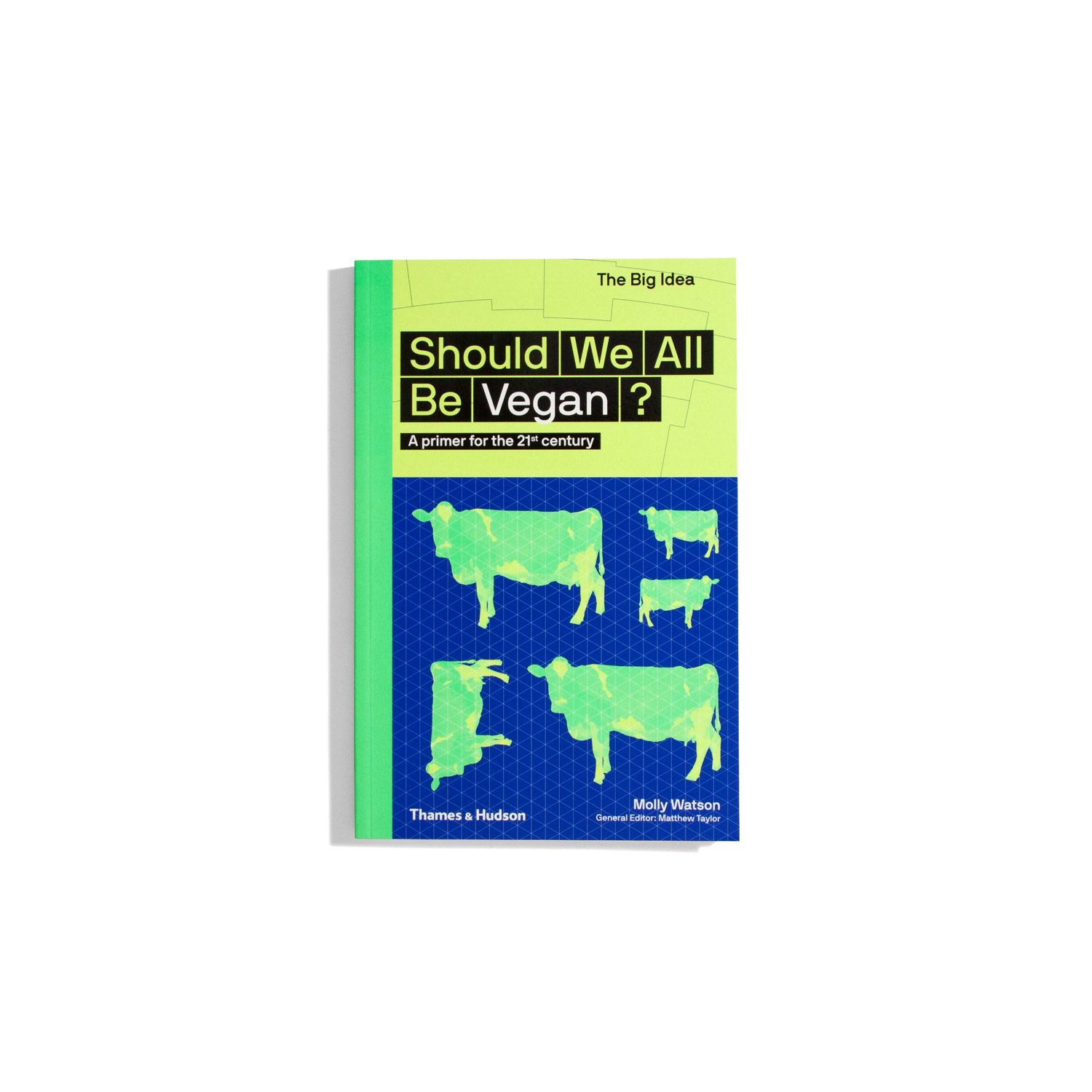 Should we all be vegan? - Molly Watson A primer for the 21st century (The Big Idea)