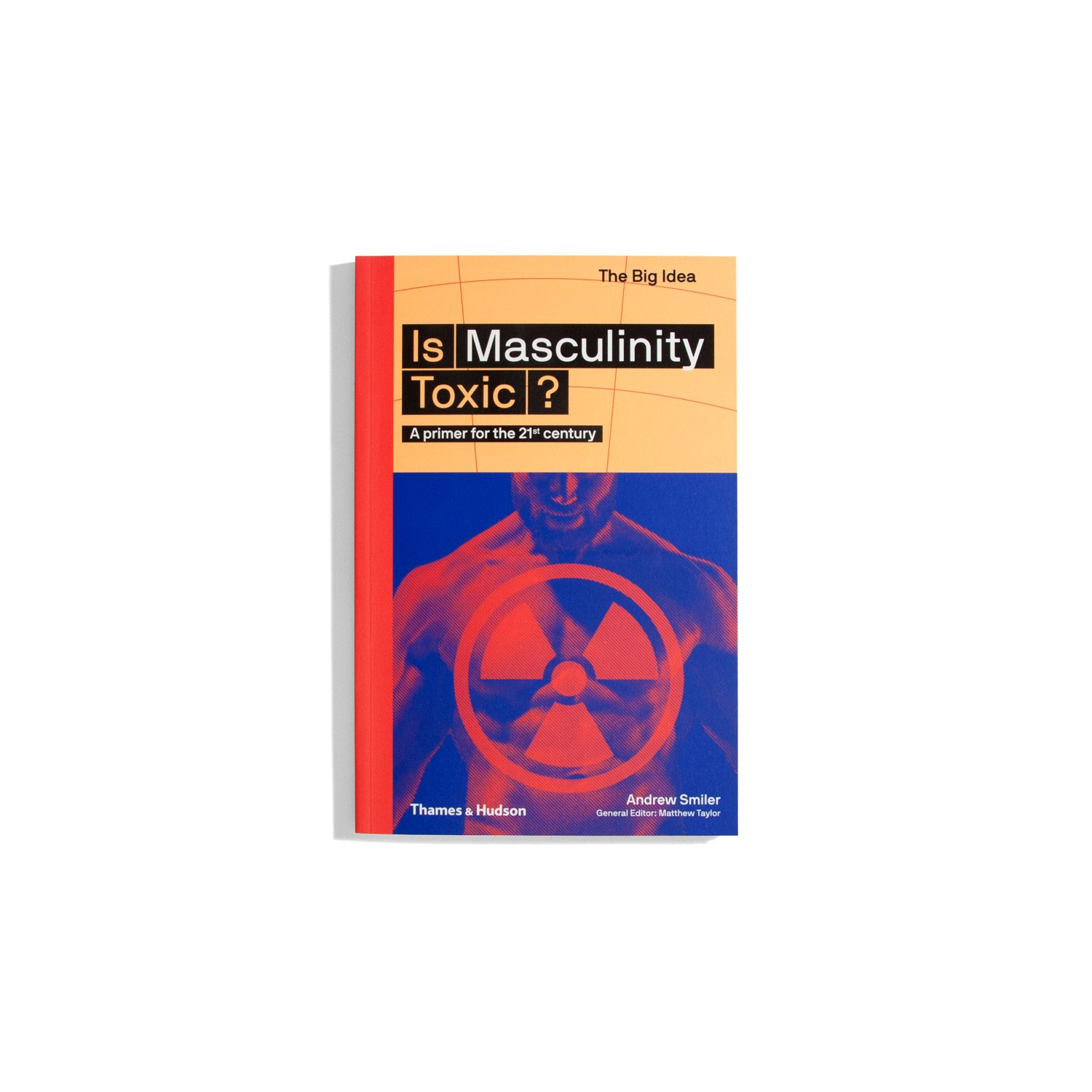 Is Masculinity toxic? - Andrew Smiler A primer for the 21st century (The Big Idea)