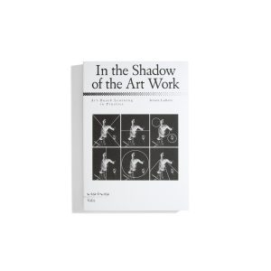 In the Shadow of the Art Work - Jeroen Lutters (Vis-à-vis)