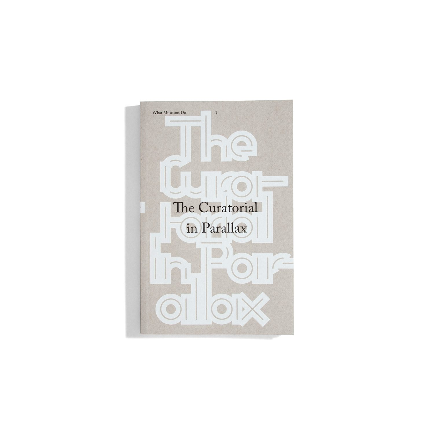 The Curatorial in Parallax - What Museums Do #1