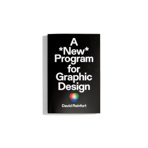 A New Program for Graphic Design - David Reinfurt