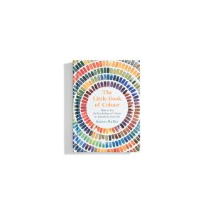 The Little Book of Colour - Karen Haller
