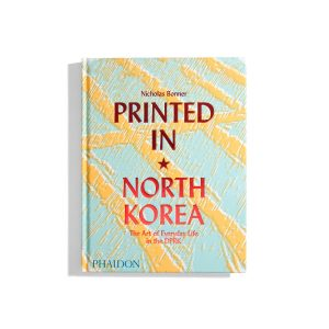 Printed in North Korea - Nicolas Bonner