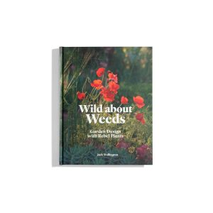 Wild about Weeds - Jack Wallington