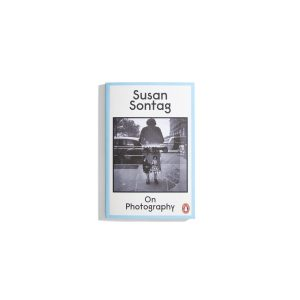 On Photography (2019) - Susan Sontag