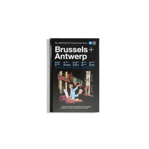 Monocle Travel Guide - Brussels + Antwerp