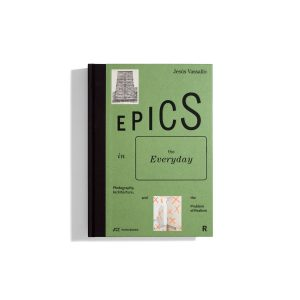 Epics in the Everyday - Photography