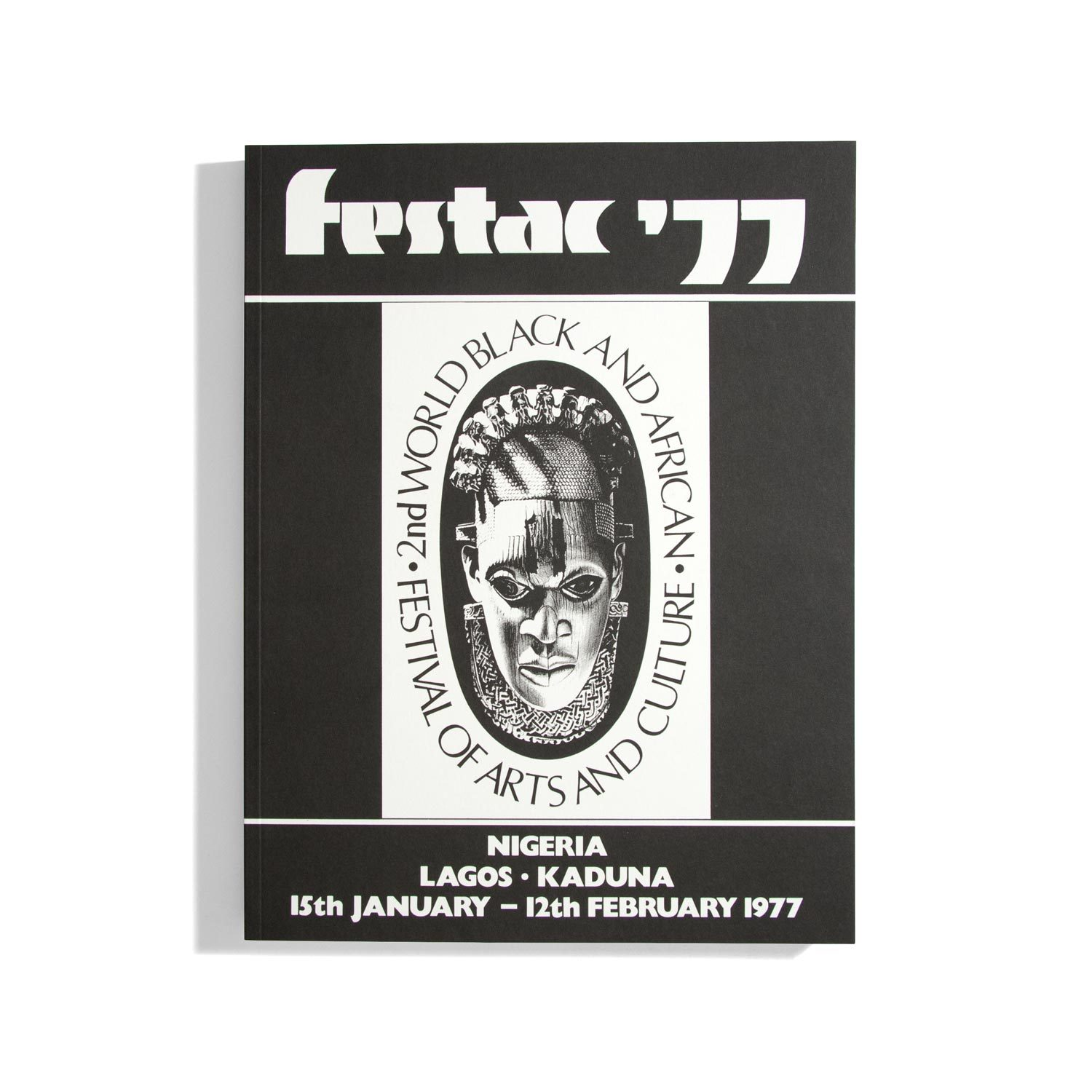 Festac '77: The 2nd World Festival of Black Arts and Culture