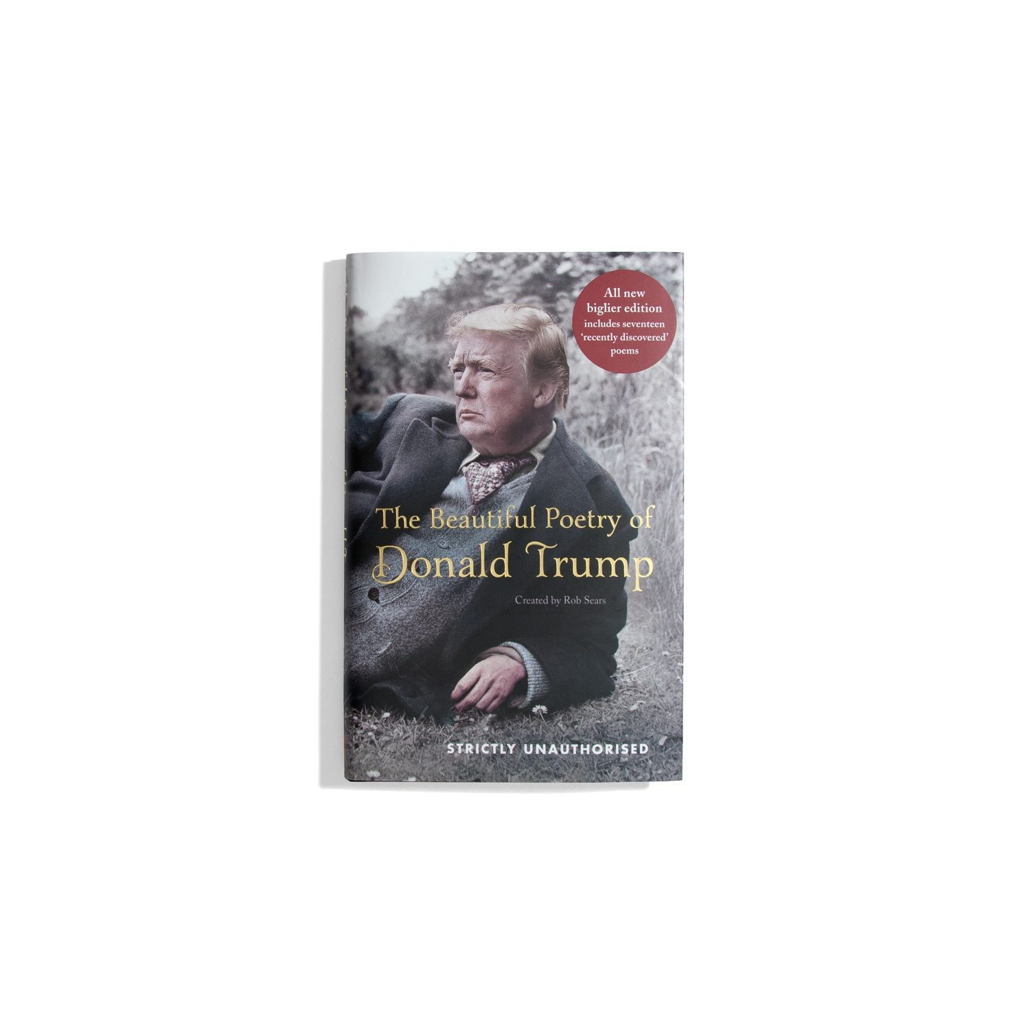The Beautiful Poetry of Donald Trump - Rob Sears