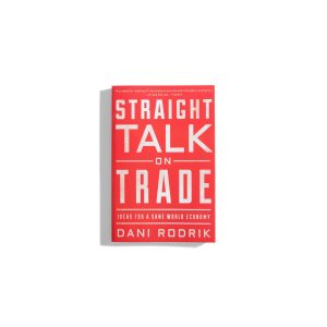 Straight Talk on Trade - Dani Rodrik