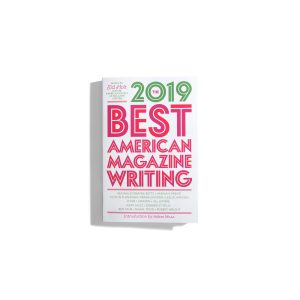 The 2019 Best American Magazine Writing - Sid Holt