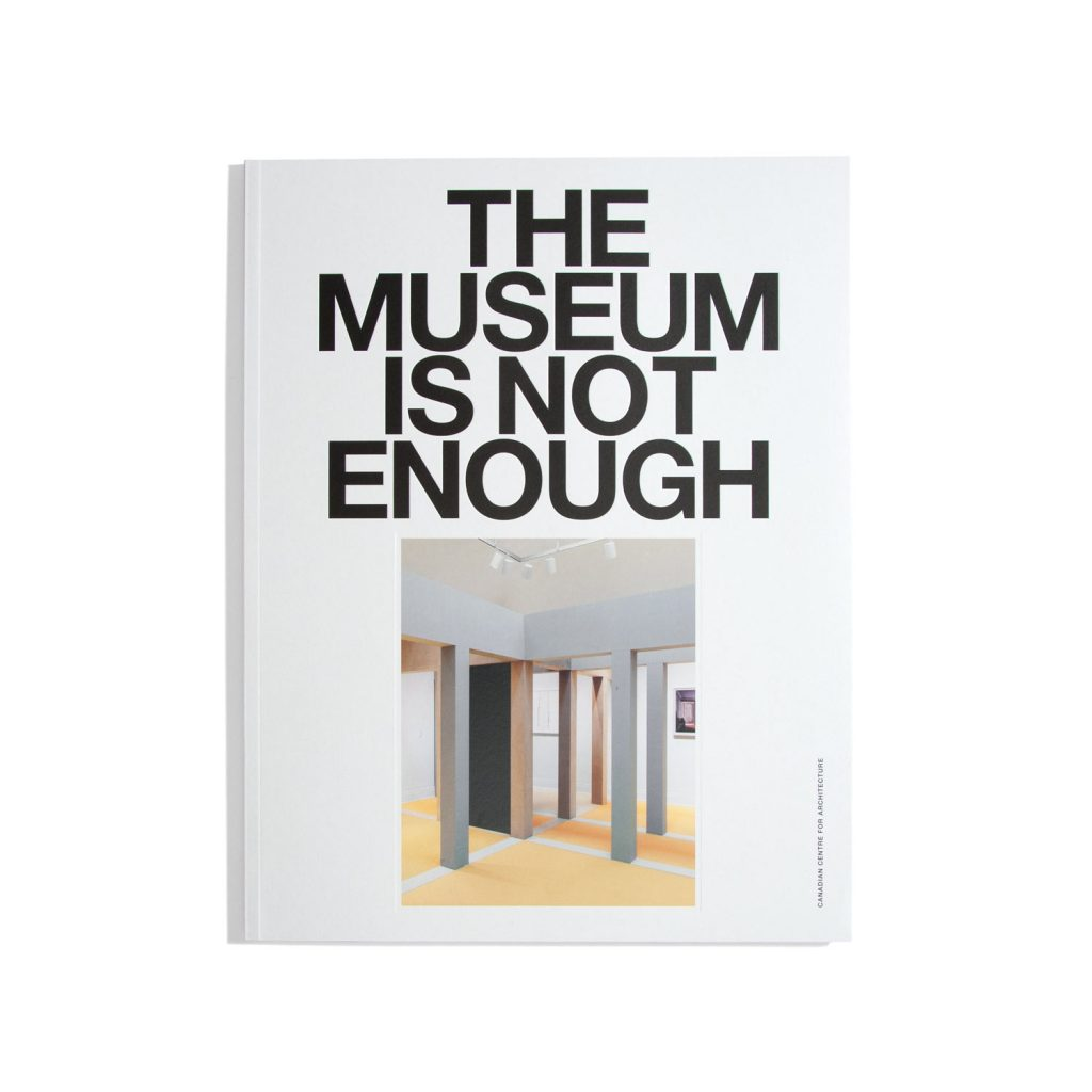 The Museum Is Not Enough