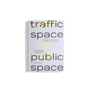 Traffic Space is Public Space