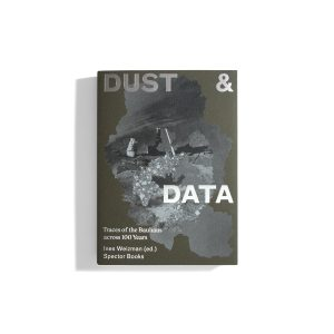 Dust & Data - Traces of the Bauhaus across 100 Years