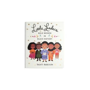 Little Leaders - Bold Women in Black History