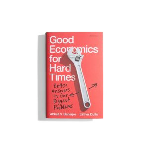 Good Economics for Hard Times - Abhijit