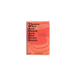 Pamphlet 1 - Those Who Are Dead Are Not Ever Gone
