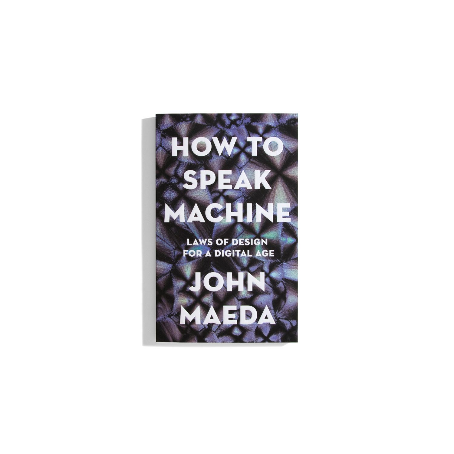 How to Speak Machine - John Maeda